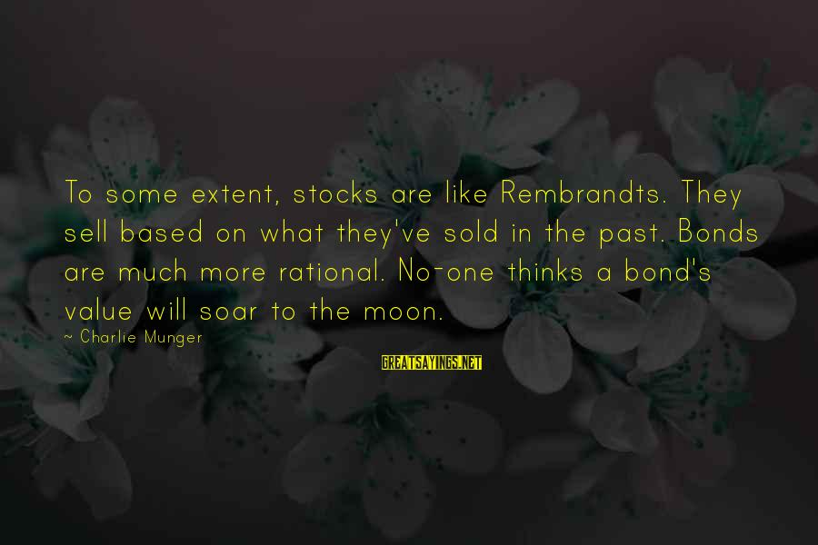 Munger Sayings By Charlie Munger: To some extent, stocks are like Rembrandts. They sell based on what they've sold in