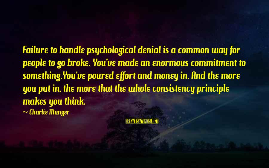 Munger Sayings By Charlie Munger: Failure to handle psychological denial is a common way for people to go broke. You've