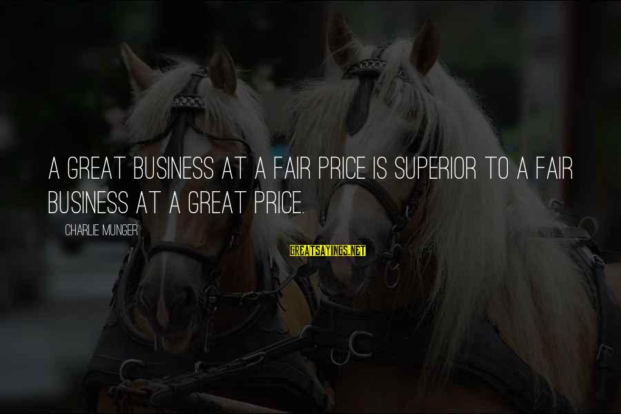 Munger Sayings By Charlie Munger: A great business at a fair price is superior to a fair business at a