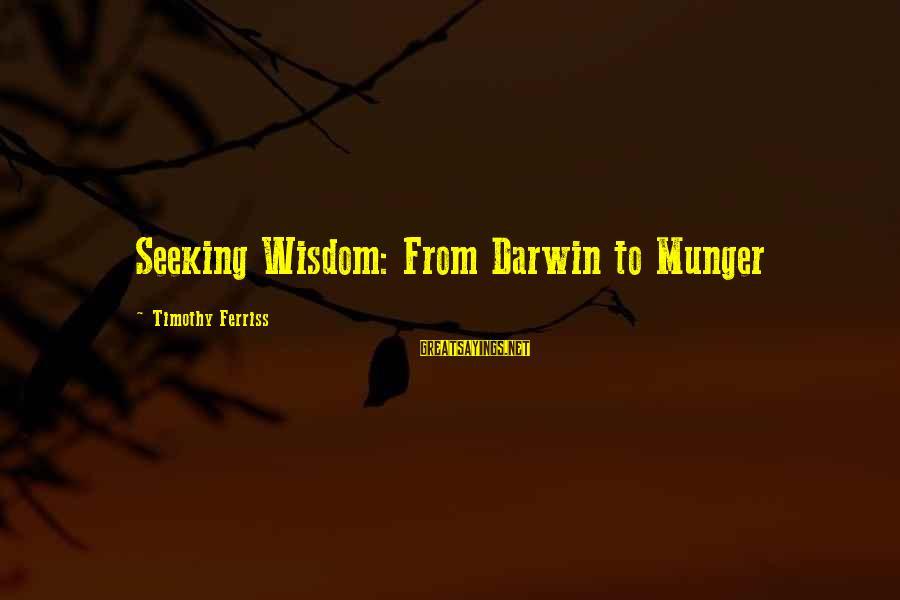 Munger Sayings By Timothy Ferriss: Seeking Wisdom: From Darwin to Munger
