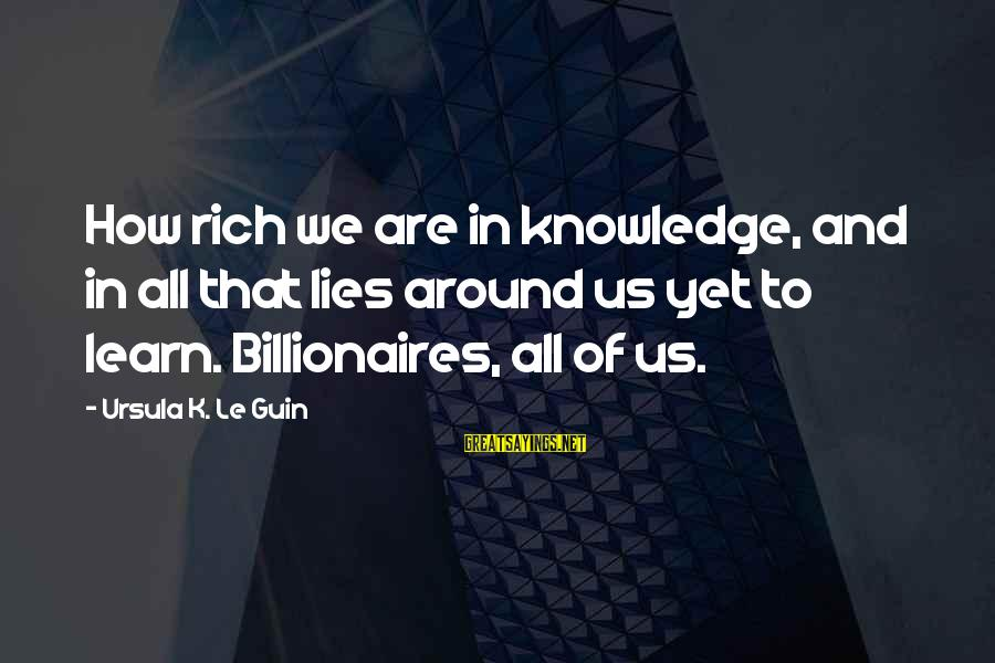 Musaeus Sayings By Ursula K. Le Guin: How rich we are in knowledge, and in all that lies around us yet to