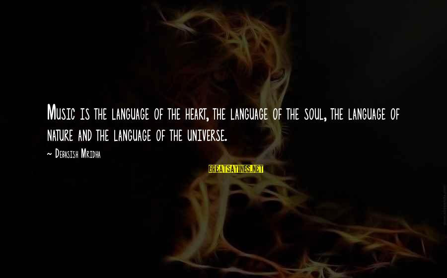 Music Quotes And Sayings By Debasish Mridha: Music is the language of the heart, the language of the soul, the language of