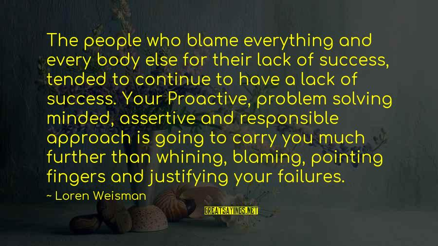 Music Quotes And Sayings By Loren Weisman: The people who blame everything and every body else for their lack of success, tended
