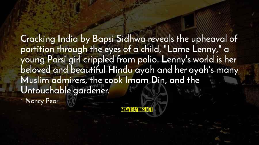 Muslim Girl Sayings By Nancy Pearl: Cracking India by Bapsi Sidhwa reveals the upheaval of partition through the eyes of a