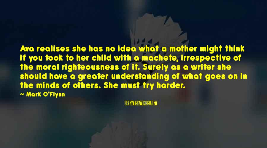 Must Try Harder Sayings By Mark O'Flynn: Ava realises she has no idea what a mother might think if you took to