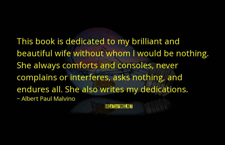 My Beautiful Wife Sayings By Albert Paul Malvino: This book is dedicated to my brilliant and beautiful wife without whom I would be