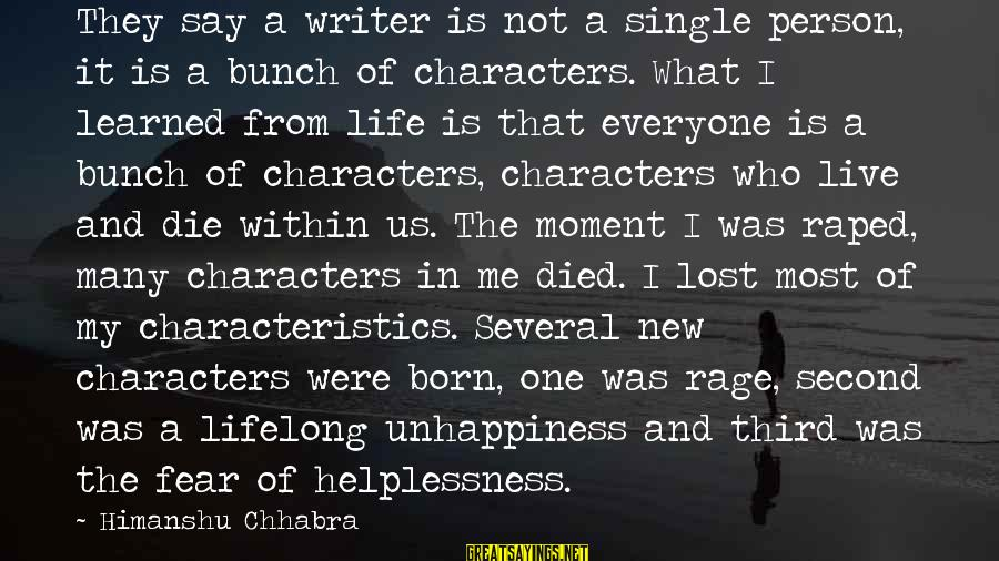 My Characteristics Sayings By Himanshu Chhabra: They say a writer is not a single person, it is a bunch of characters.