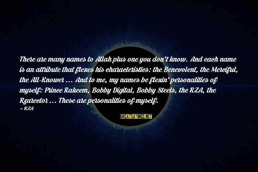 My Characteristics Sayings By RZA: There are many names to Allah plus one you don't know. And each name is