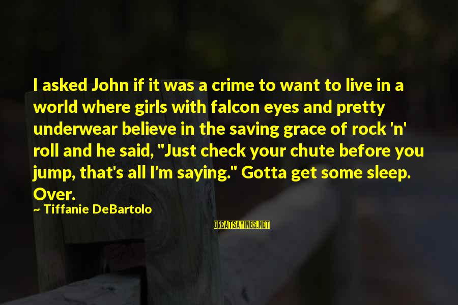 My Daughter Birthday Sayings By Tiffanie DeBartolo: I asked John if it was a crime to want to live in a world