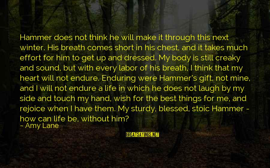 My Hammer Sayings By Amy Lane: Hammer does not think he will make it through this next winter. His breath comes