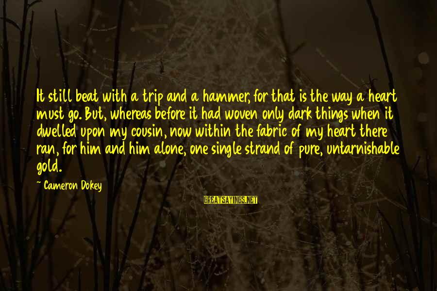 My Hammer Sayings By Cameron Dokey: It still beat with a trip and a hammer, for that is the way a