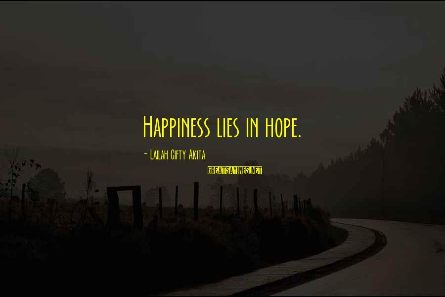 My Happiness Lies In You Sayings By Lailah Gifty Akita: Happiness lies in hope.