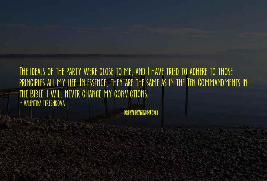 My Principles Sayings By Valentina Tereshkova: The ideals of the party were close to me, and I have tried to adhere