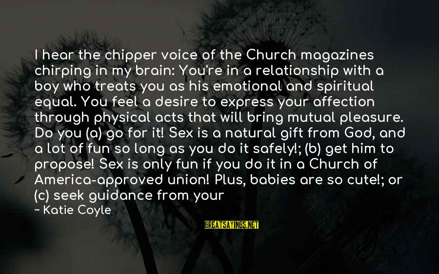 My Thoughts Are With You Sayings By Katie Coyle: I hear the chipper voice of the Church magazines chirping in my brain: You're in