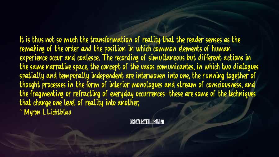 Myron I. Lichtblau Sayings: It is thus not so much the transformation of reality that the reader senses as