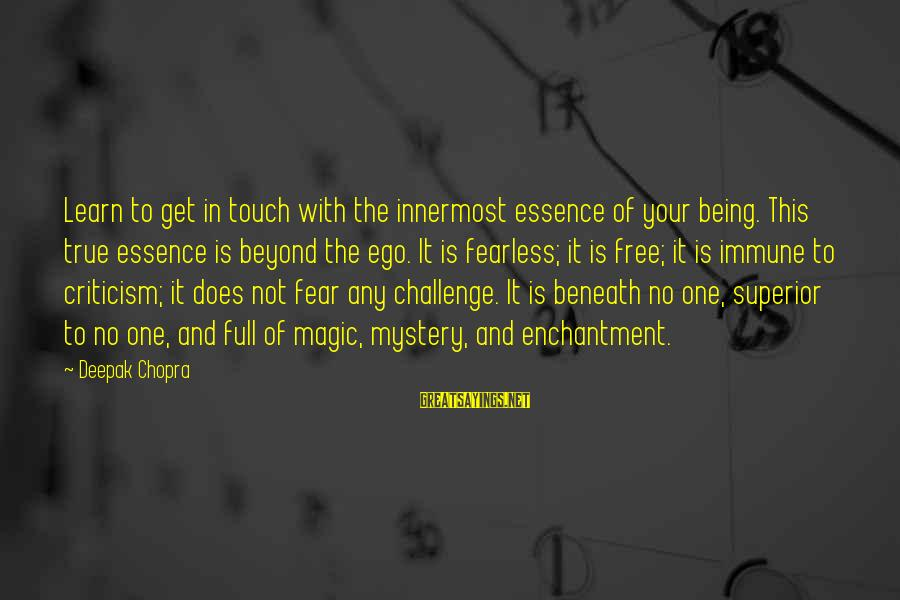 Mystery And Magic Sayings By Deepak Chopra: Learn to get in touch with the innermost essence of your being. This true essence
