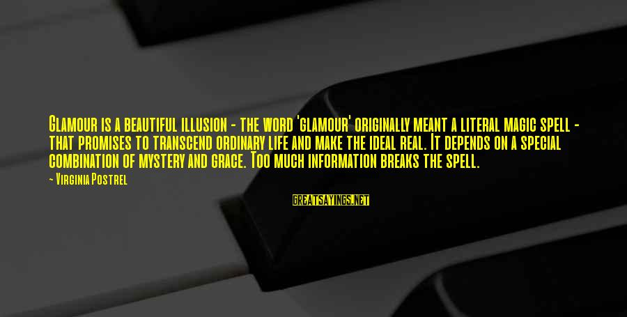 Mystery And Magic Sayings By Virginia Postrel: Glamour is a beautiful illusion - the word 'glamour' originally meant a literal magic spell