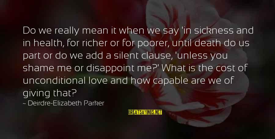 Mystery Of Death Sayings By Deirdre-Elizabeth Parker: Do we really mean it when we say 'in sickness and in health, for richer