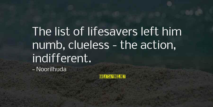 Mystery Of Death Sayings By Noorilhuda: The list of lifesavers left him numb, clueless - the action, indifferent.