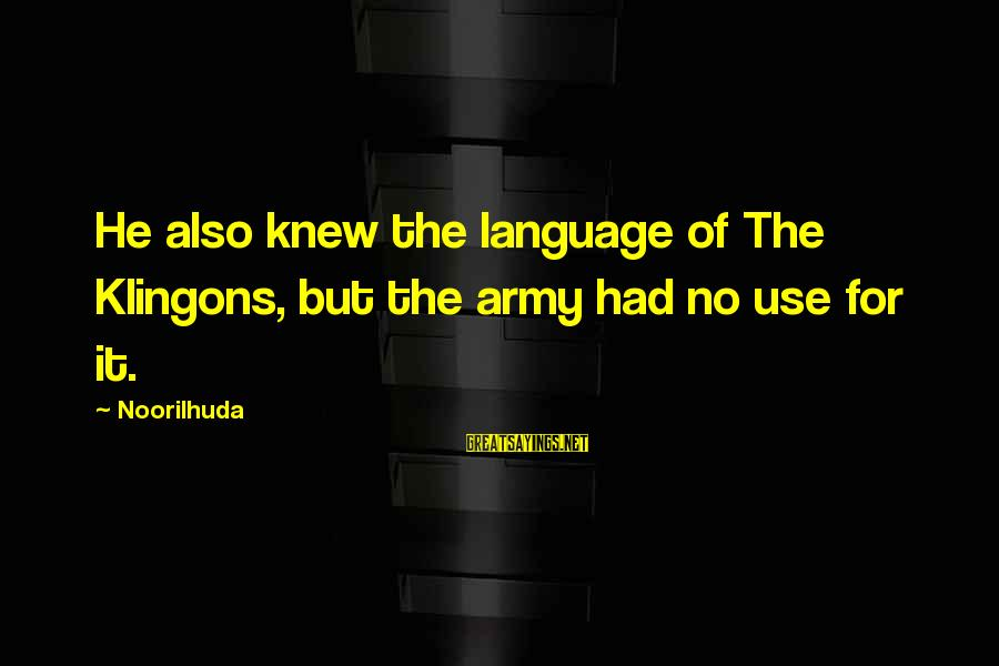 Mystery Of Death Sayings By Noorilhuda: He also knew the language of The Klingons, but the army had no use for