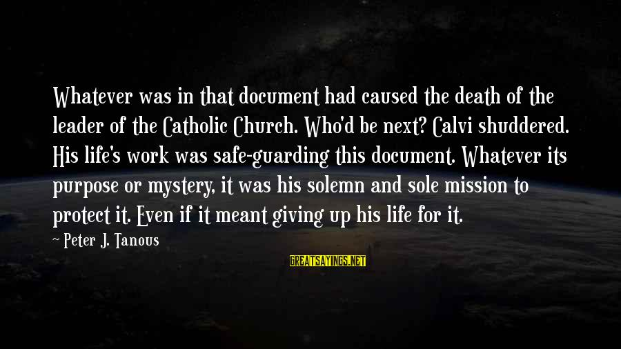 Mystery Of Death Sayings By Peter J. Tanous: Whatever was in that document had caused the death of the leader of the Catholic