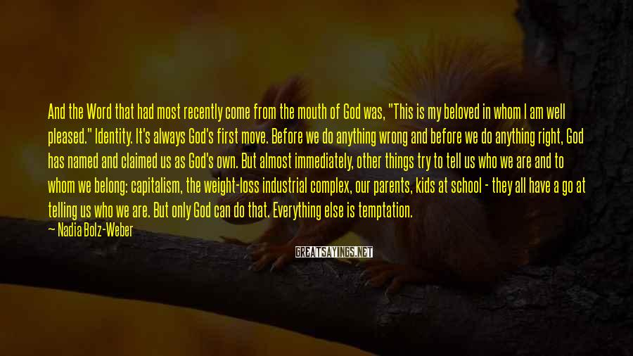 """Nadia Bolz-Weber Sayings: And the Word that had most recently come from the mouth of God was, """"This"""