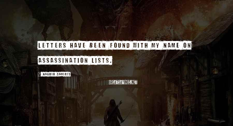 Naguib Sawiris Sayings: Letters have been found with my name on assassination lists.