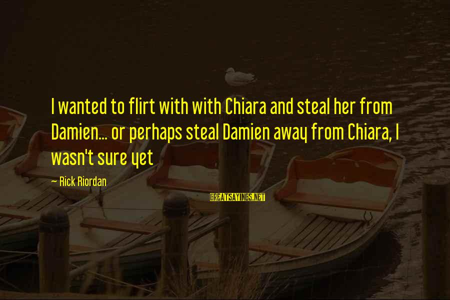 Nail Polish Addiction Sayings By Rick Riordan: I wanted to flirt with with Chiara and steal her from Damien... or perhaps steal