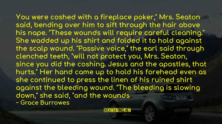 """Nape Sayings By Grace Burrowes: You were coshed with a fireplace poker,"""" Mrs. Seaton said, bending over him to sift"""