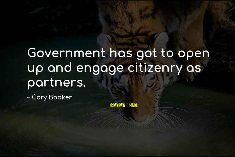 Narendrabhai Sayings By Cory Booker: Government has got to open up and engage citizenry as partners.