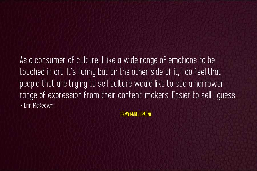 Narrower Sayings By Erin McKeown: As a consumer of culture, I like a wide range of emotions to be touched