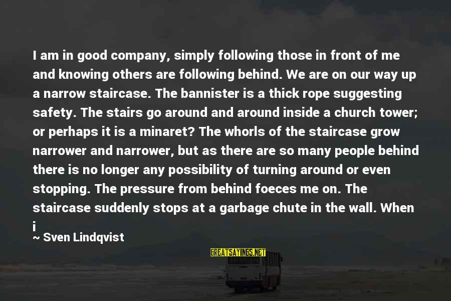 Narrower Sayings By Sven Lindqvist: I am in good company, simply following those in front of me and knowing others