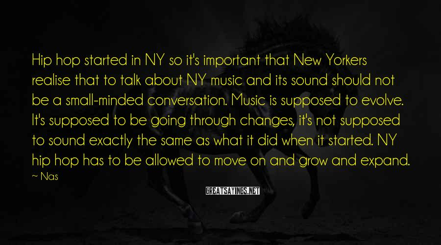 Nas Sayings: Hip hop started in NY so it's important that New Yorkers realise that to talk