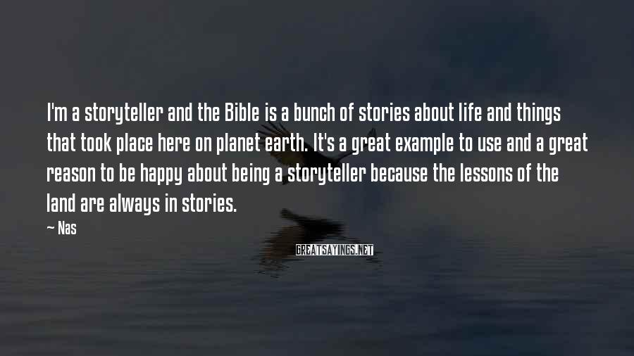 Nas Sayings: I'm a storyteller and the Bible is a bunch of stories about life and things