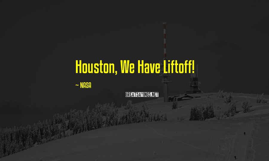 NASA Sayings: Houston, We Have Liftoff!