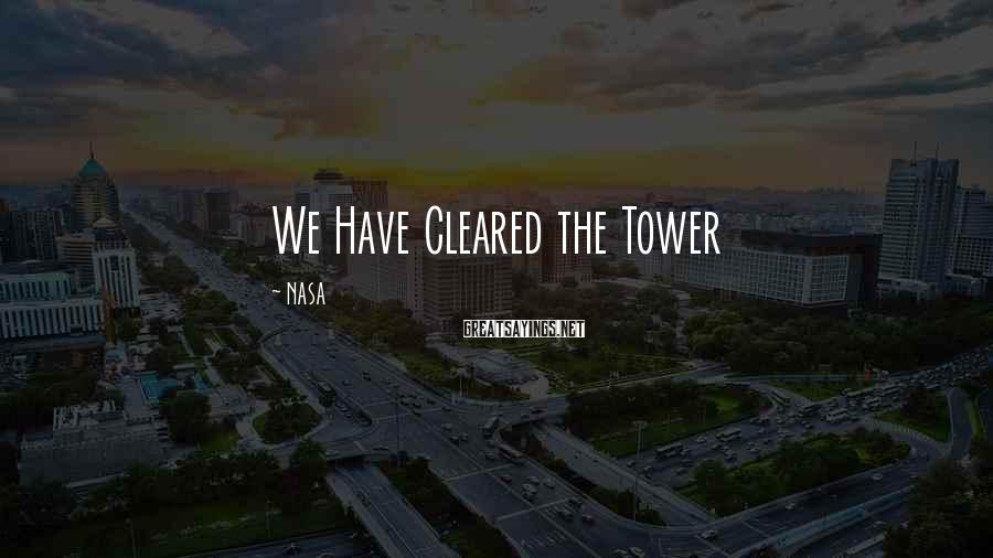 NASA Sayings: We Have Cleared the Tower