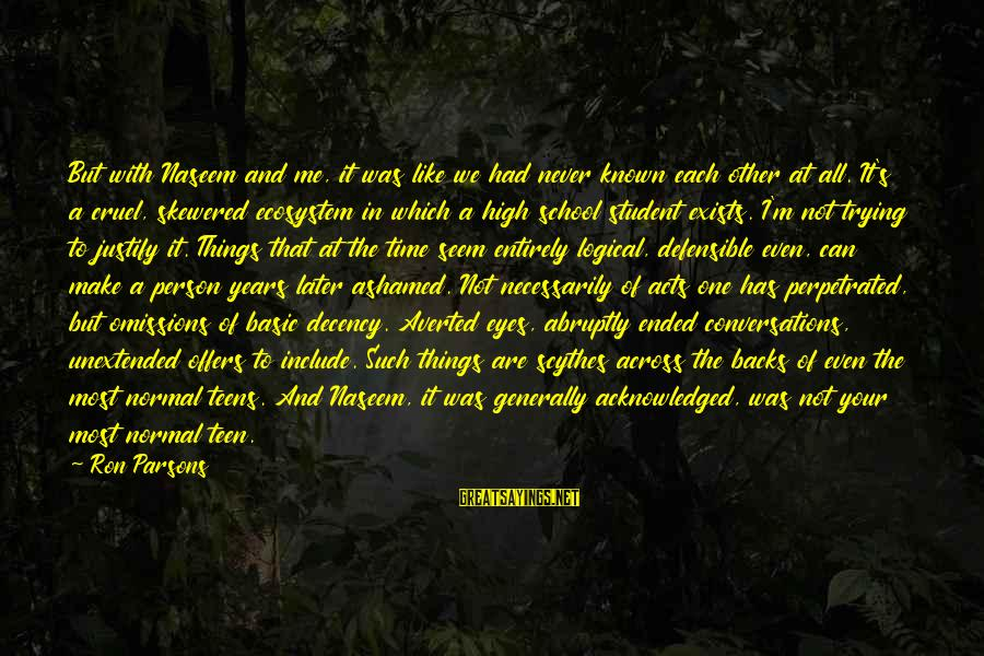 Naseem Sayings By Ron Parsons: But with Naseem and me, it was like we had never known each other at