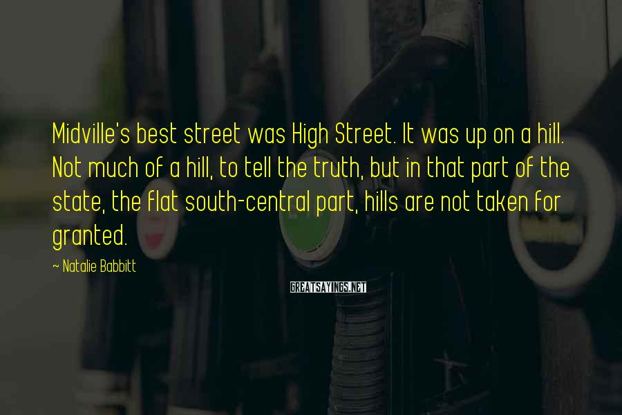 Natalie Babbitt Sayings: Midville's best street was High Street. It was up on a hill. Not much of