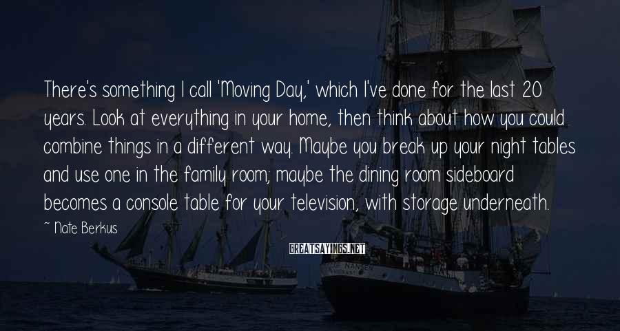 Nate Berkus Sayings: There's something I call 'Moving Day,' which I've done for the last 20 years. Look