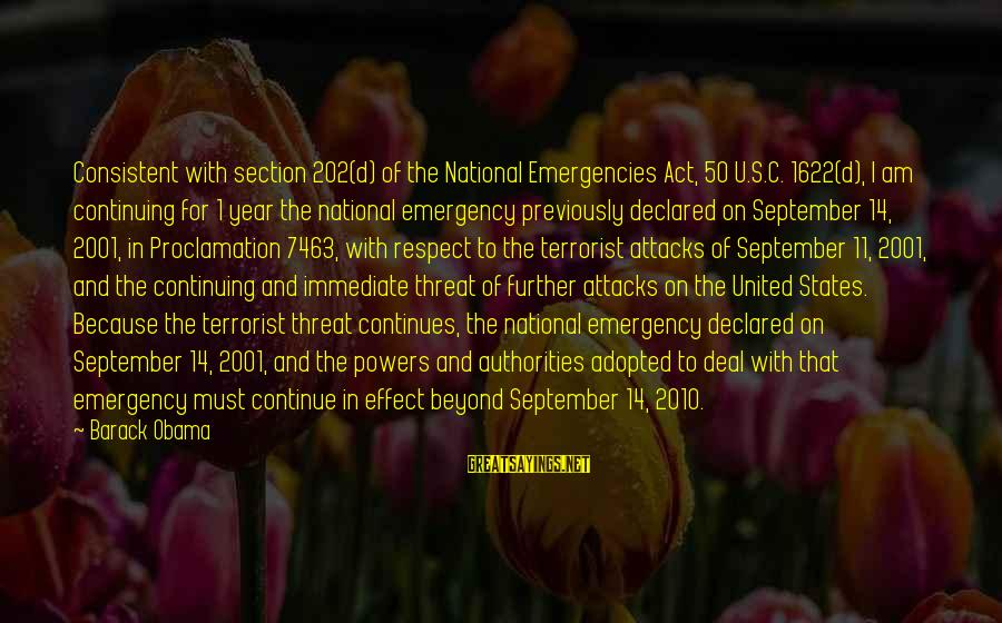 National Emergency Sayings By Barack Obama: Consistent with section 202(d) of the National Emergencies Act, 50 U.S.C. 1622(d), I am continuing
