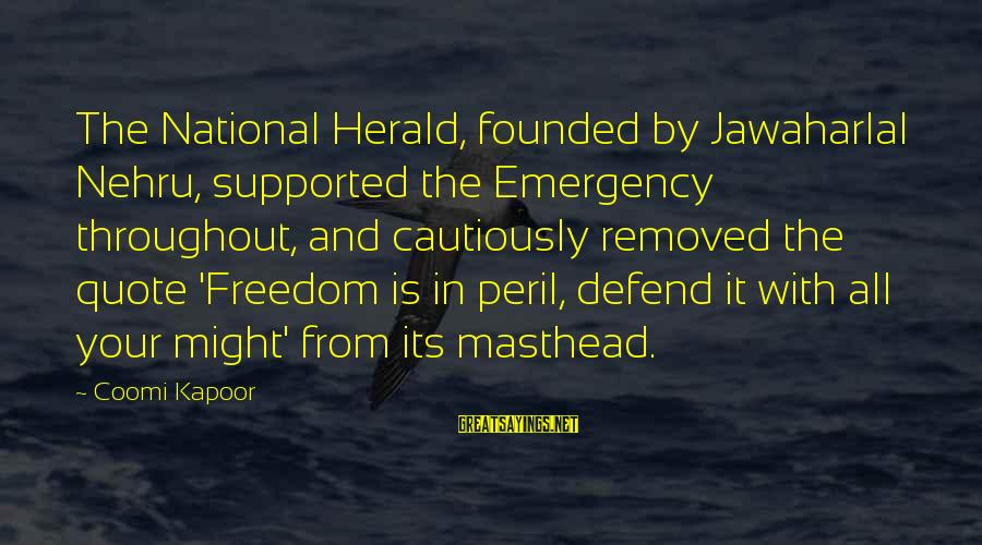 National Emergency Sayings By Coomi Kapoor: The National Herald, founded by Jawaharlal Nehru, supported the Emergency throughout, and cautiously removed the