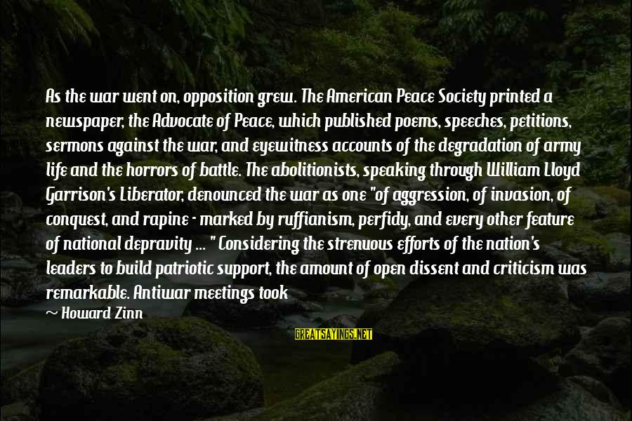 National Leaders And Their Sayings By Howard Zinn: As the war went on, opposition grew. The American Peace Society printed a newspaper, the