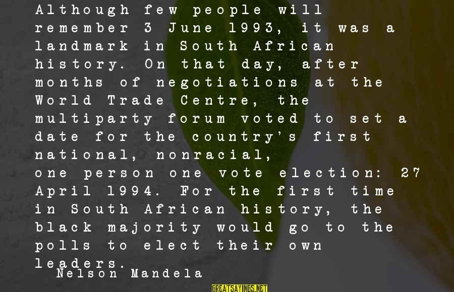 National Leaders And Their Sayings By Nelson Mandela: Although few people will remember 3 June 1993, it was a landmark in South African