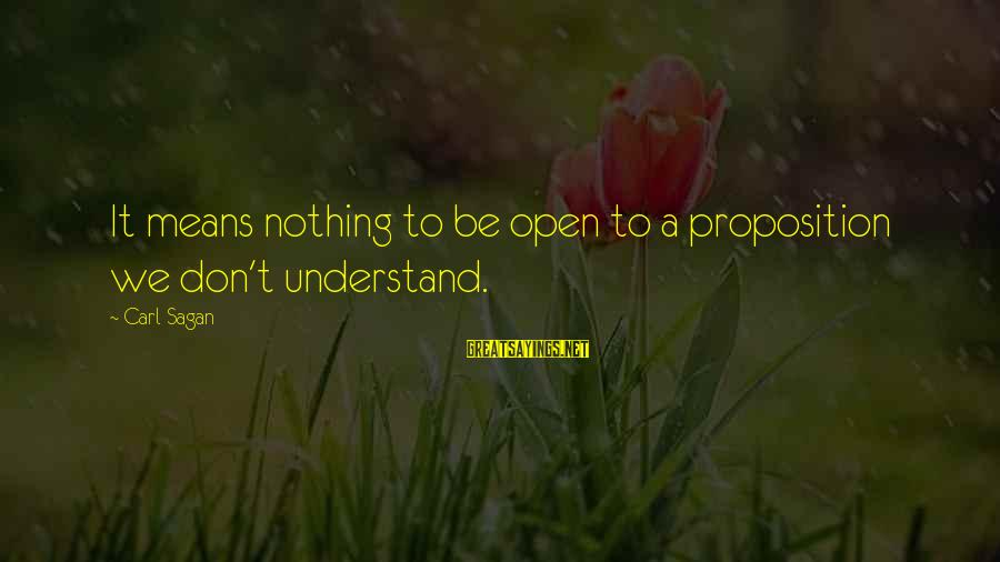 National Service Scheme Day Sayings By Carl Sagan: It means nothing to be open to a proposition we don't understand.