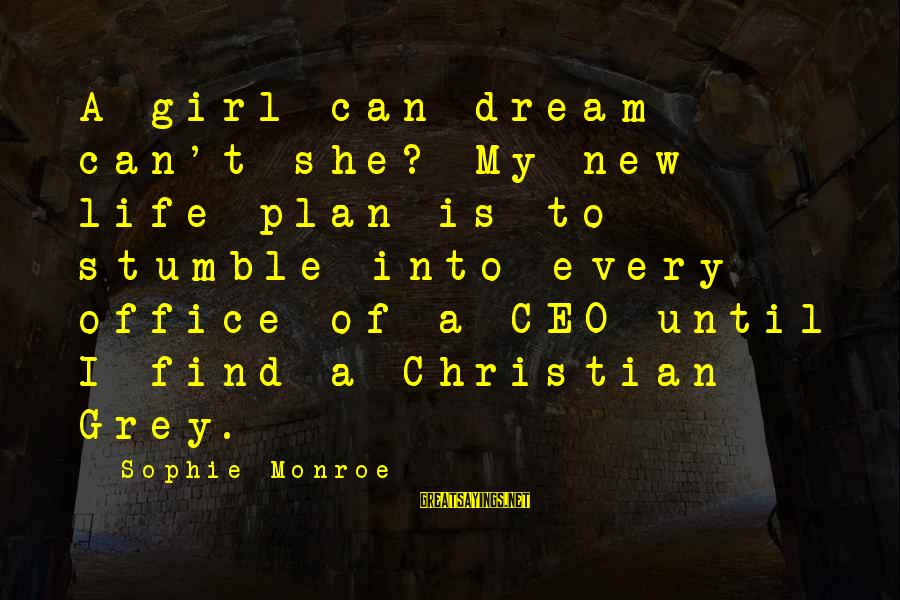 National Service Scheme Day Sayings By Sophie Monroe: A girl can dream can't she? My new life plan is to stumble into every