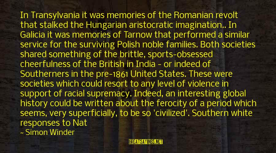 Nat's Sayings By Simon Winder: In Transylvania it was memories of the Romanian revolt that stalked the Hungarian aristocratic imagination..
