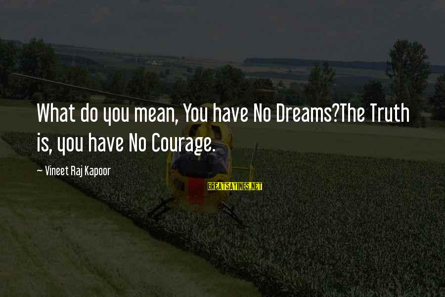 Navratri Garba Sayings By Vineet Raj Kapoor: What do you mean, You have No Dreams?The Truth is, you have No Courage.