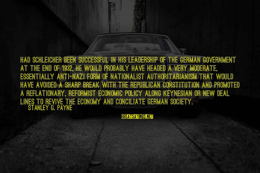 Nazi Economic Policy Sayings By Stanley G. Payne: Had Schleicher been successful in his leadership of the German government at the end of