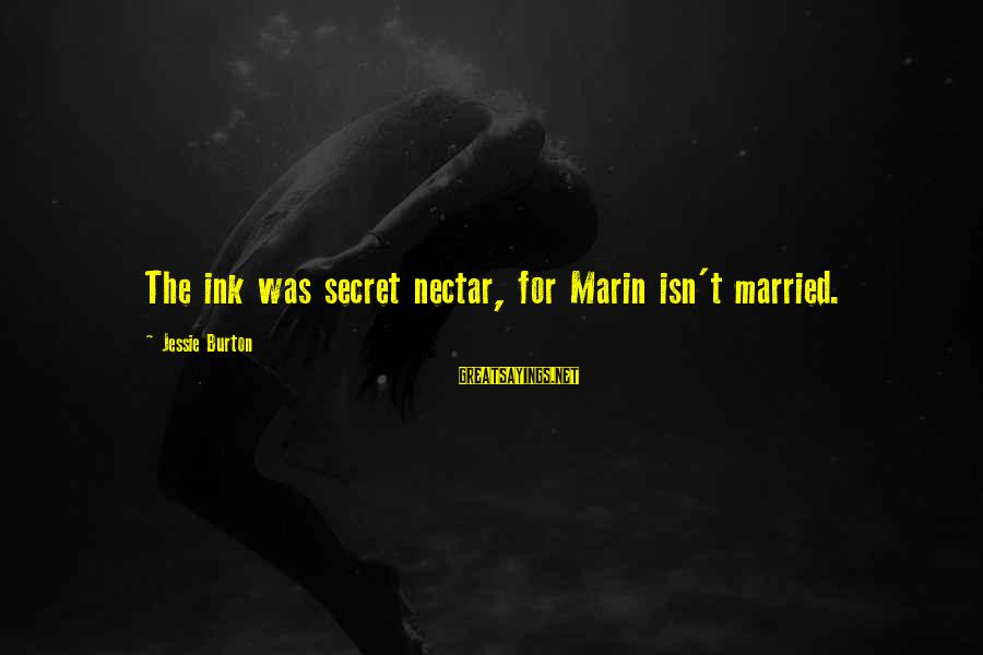 Nectar'd Sayings By Jessie Burton: The ink was secret nectar, for Marin isn't married.