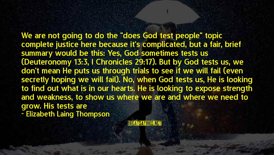 """Need To Find Strength Sayings By Elizabeth Laing Thompson: We are not going to do the """"does God test people"""" topic complete justice here"""